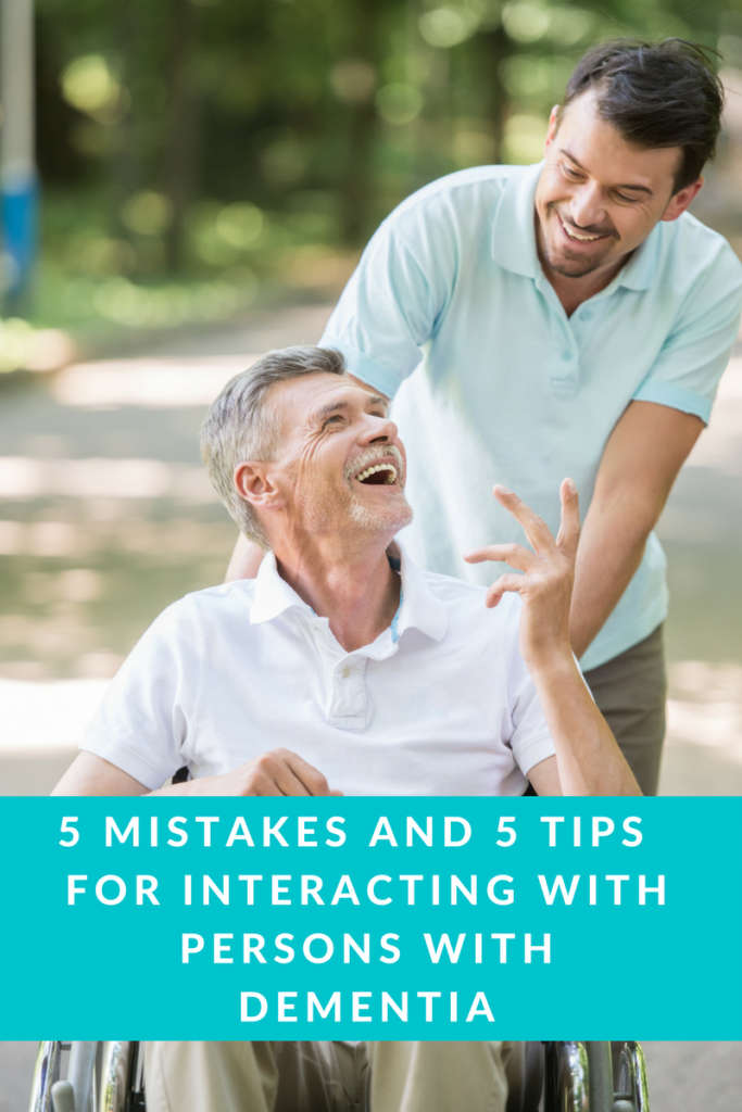Dementia Interactions: 5 Mistakes and 5 Tips